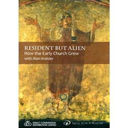 RESIDENT BUT ALIEN - DVD<br>How the Early Church Grew<br>With Alan Kreider