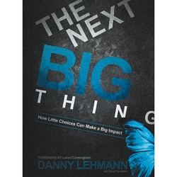 THE NEXT BIG THING<br>How Little Choices Can Make a Big Impact