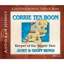 Corrie ten Boom: Keeper of the Angels Den (Christian Heroes: Then & Now)