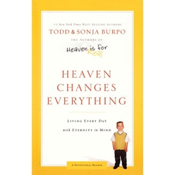 HEAVEN CHANGES EVERYTHING<br>Living Every Day with Eternity in Mind