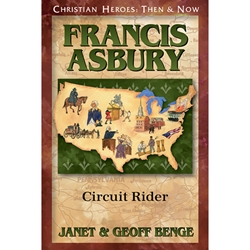 CHRISTIAN HEROES: THEN & NOW<br>Francis Asbury: Circuit Rider
