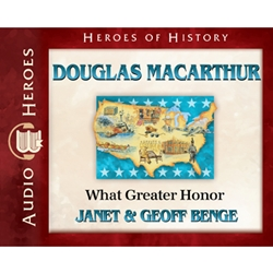 AUDIOBOOK: HEROES OF HISTORY<br>Douglas MacArthur: What Greater Honor