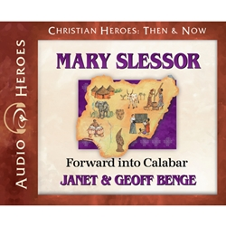 AUDIOBOOK: CHRISTIAN HEROES: THEN & NOW<br>Mary Slessor: Forward into Calabar
