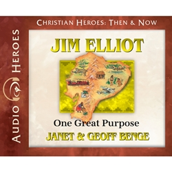 AUDIOBOOK: CHRISTIAN HEROES: THEN & NOW<br>Jim Elliot: One Great Purpose