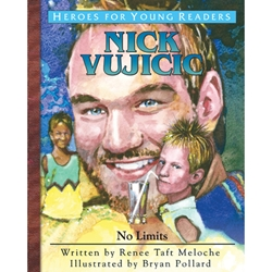 HEROES FOR YOUNG READERS<br>Nick Vujicic: No Limits