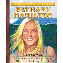 HEROES FOR YOUNG READERS<br>Bethany Hamilton: Riding the Waves