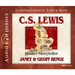 AUDIOBOOK: CHRISTIAN HEROES: THEN & NOW<br>C.S. Lewis: Master Storyteller
