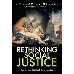 RETHINKING SOCIAL JUSTICE<br>Restoring Biblical Compassion