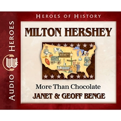 AUDIOBOOK: HEROES OF HISTORY<br>Milton Hershey: More Than Chocolate