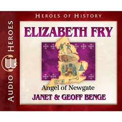 AUDIOBOOK: HEROES OF HISTORY<br>Elizabeth Fry: Angel of Newgate