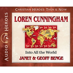 AUDIOBOOK: CHRISTIAN HEROES: THEN & NOW<br>Loren Cunningham: Into All the World