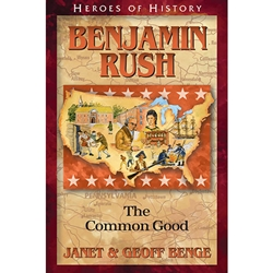 HEROES OF HISTORY<br>Benjamin Rush: The Common Good