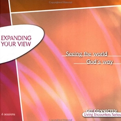LIVING ENCOUNTER BIBLE STUDY SERIES<BR>Expanding Your View  - <br>Seeing the World God's Way