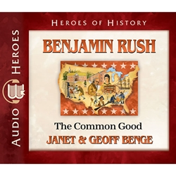 AUDIOBOOK: HEROES OF HISTORY<br>Benjamin Rush: The Common Good