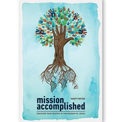 MISSION ACCOMPLISHED<br>Discover Your Destiny in the Mission of Jesus