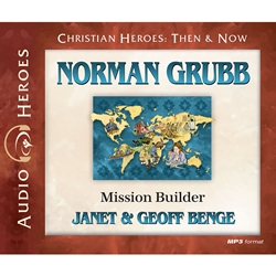 AUDIOBOOK: CHRISTIAN HEROES: THEN & NOW<br>Norman Grubb: Mission Builder