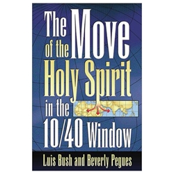 THE MOVE OF THE HOLY SPIRIT IN THE 10/40 WINDOW