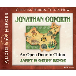 AUDIOBOOK: CHRISTIAN HEROES: THEN & NOW<br>Jonathan Goforth: An Open Door in China