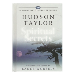 A 30 DAY DEVOTIONAL TREASURY<BR>Hudson Taylor on Spiritual Secrets