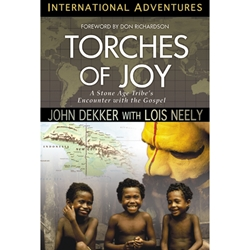 INTERNATIONAL ADVENTURES SERIES<BR>Torches of Joy: A Stone Age Tribe's Encounter With the Gospel