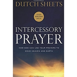 INTERCESSORY PRAYER<br>How God can Use Your Prayers to Move Heaven and Earth