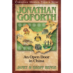 CHRISTIAN HEROES: THEN & NOW<BR>Jonathan Goforth: An Open Door in China