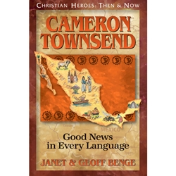 CHRISTIAN HEROES: THEN & NOW<BR>Cameron Townsend: Good News in Every Language