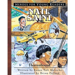HEROES FOR YOUNG READERS<BR>Nate Saint: Heavenbound