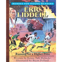 HEROES FOR YOUNG READERS<BR>Eric Liddell: Running for a Higher Prize