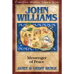CHRISTIAN HEROES: THEN & NOW<BR>John Williams: Messenger of Peace