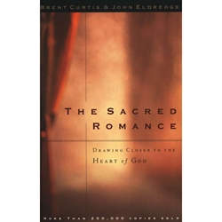 THE SACRED ROMANCE<br>Drawing Closer to the Heart of God