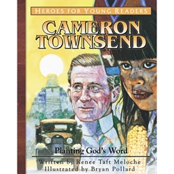 HEROES FOR YOUNG READERS<BR>Cameron Townsend: Planting God's Word