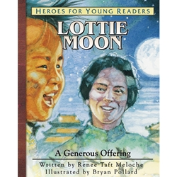 HEROES FOR YOUNG READERS<BR>Lottie Moon: A Generous Offering