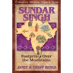 CHRISTIAN HEROES: THEN & NOW<BR>Sundar Singh: Footprints Over the Mountains