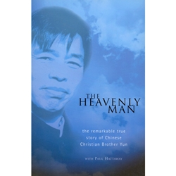 THE HEAVENLY MAN<br>The Remarkable True Story of Chinese Christian Brother Yun