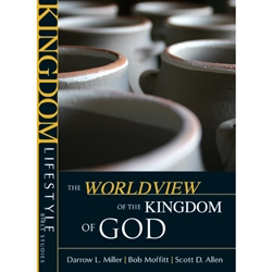 KINGDOM LIFESTYLE BIBLE STUDIES<br>The Worldview of the Kingdom of God