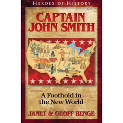 HEROES OF HISTORY<br>Captain John Smith: A Foothold in the New World