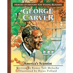 HEROES OF HISTORY FOR YOUNG READERS<br>George Washington Carver: America's Scientist
