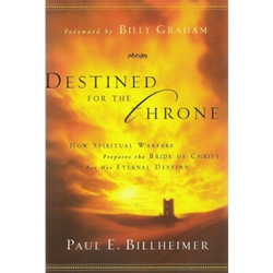 DESTINED FOR THE THRONE<br>How Spiritual Warfare Prepare the Bride of Christ for Her Eternal Destiny