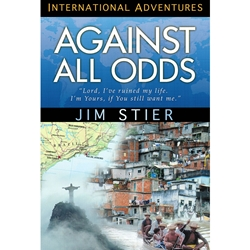 INTERNATIONAL ADVENTURES SERIES Against All Odds By Jim Stier