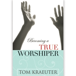 BECOMING A TRUE WORSHIPER
